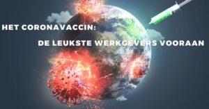 Het coronavaccin: de leukste werkgevers vooraan